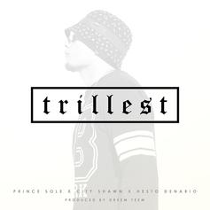 Prince Sole - Trillest Feat. City Shawn & Hesto Denario
