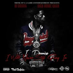 Rich Homie Quan - I Promise I Will Never Stop Going In