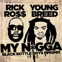 Rick Ross - My Nigga (Remix) Feat. Young Breed