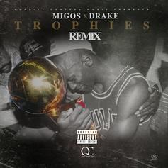 Migos - Trophies (Remix) Feat. Drake