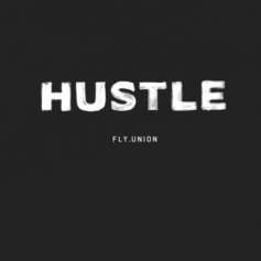 Fly Union - Hustle