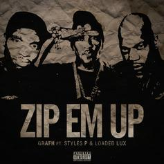 Grafh - Zip Em Up Feat. Styles P & Loaded Lux