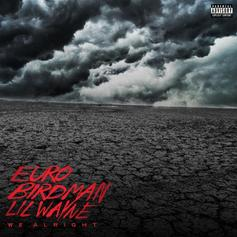 Lil Wayne - We Alright Feat. Birdman & Euro