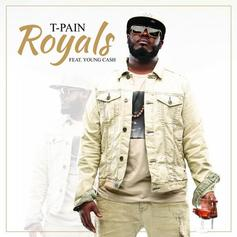 T-Pain - Royals (Remix) Feat. Young Ca$h