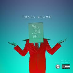 Franc Grams - What Y'all Want