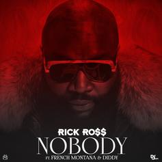 Rick Ross - Nobody  Feat. French Montana (Prod. By Diddy)
