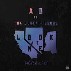 AD - Look At Me Feat. Tha Joker & Euroz