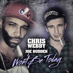 Chris Webby - Won't Be Today Feat. Joe Budden