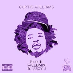 Curtis Williams - Face It (Weedmix) Feat. Juicy J