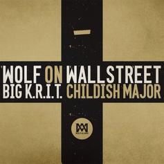 Big K.R.I.T. - Wolf On Wallstreet  (Prod. By Big K.R.I.T. & Childish Major)