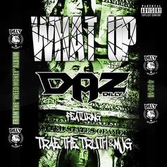 Daz Dillinger - What Up Feat. Trae Tha Truth & MJG