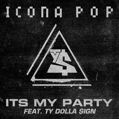 Icona Pop - It's My Party Feat. Ty Dolla $ign