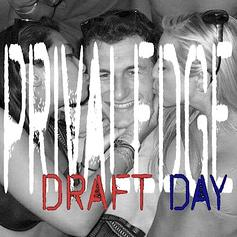Privaledge - Draft Day (Freestyle)