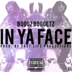 Boogz Boogetz - In Your Face  (Prod. By Fast Life Productions)