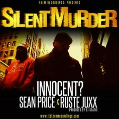 Innocent? - Silent Murder  Feat. Sean Price & Ruste Juxx (Prod. By DJ Static)