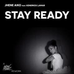 Jhene Aiko - Stay Ready (What A Life) [NOw FUTUR Remix] Feat. Kendrick Lamar