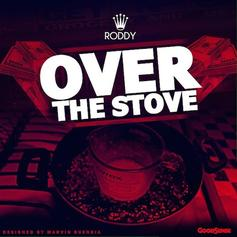 Young Roddy - Over The Stove
