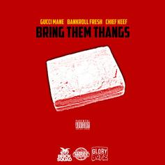 Bankroll Fresh - Bring Them Thangs Feat. Gucci Mane & Chief Keef