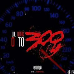Lil Durk - 0 To 300 (Freestyle)