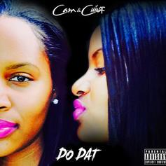 Cam & China - Do Dat  (Prod. By D.R.U.G.S. & Beatboy)