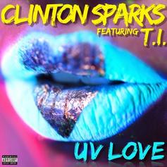 Clinton Sparks - UV Love Feat. T.I.