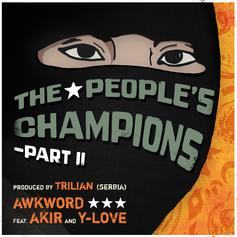 AWKWORD - The People's Champions - Part II Feat. AKIR & Y-Love