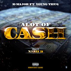 K-Major - A Lot Of Cash Feat. Young Thug