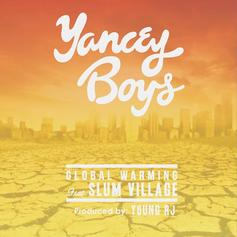 The Yancey Boys - Global Warming Feat. Slum Village