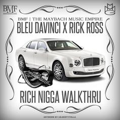 Bleu DaVinci - Rich Nigga Walk Thru Feat. Rick Ross