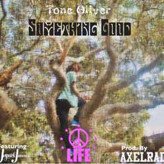 Tone Oliver - Something Good Feat. Jetpack Jones