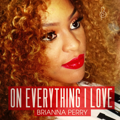 Brianna Perry - On Everything I Love