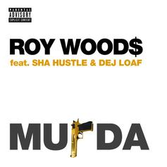 Roy Wood$ - Murda Feat. Sha Hustle & DeJ Loaf