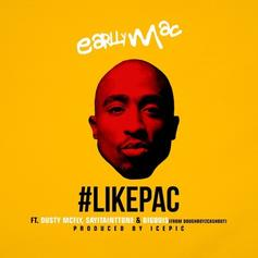 Earlly Mac - #LikePac Feat. Dusty McFly, SAYITAINTTONE & Big Quis (of DoughBoyzCashout)