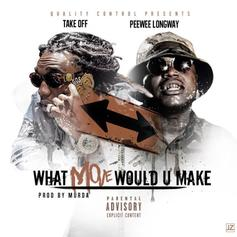 Takeoff - What Move Would U Make Feat. Peewee Longway