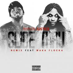 Rayven Justice - Slide Thru (Remix) Feat. Waka Flocka