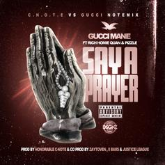Gucci Mane - Say A Prayer (Remix)  Feat. Pizzle & Rich Homie Quan (Prod. By Honorable C.N.O.T.E)