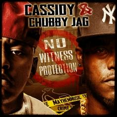 Cassidy - No Witness Protection Feat. Chubby Jag