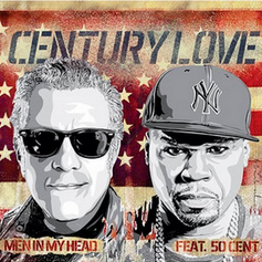 Men In My Head - Century Love Feat. 50 Cent