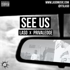 Laso - See Us Feat. Privaledge