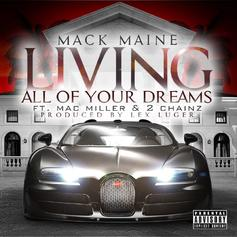 Mack Maine - Living All Your Dreams  Feat. Mac Miller & 2 Chainz