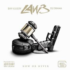 Shy Glizzy - Law 3 (Hosted By DJ Drama)