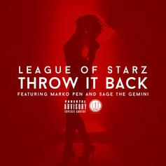 League Of Starz - Throw It Back Feat. Marko Pen & Sage The Gemini