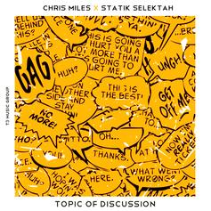 Chris Miles - Topic Of Discussion
