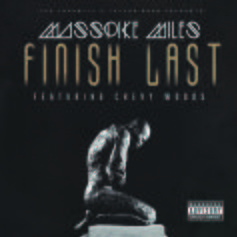 Masspike Miles - Finish Last  Feat. Chevy Woods (Prod. By Black Metaphor)
