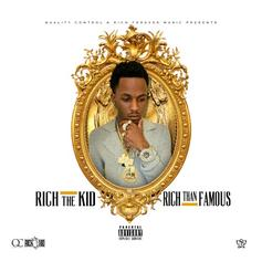 Rich The Kid - Rich Than Famous