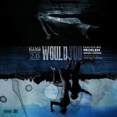 Roscoe Dash - Would You Feat. Problem