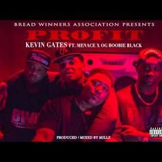 Kevin Gates - Profit Feat. Menace & OG Boobie Black
