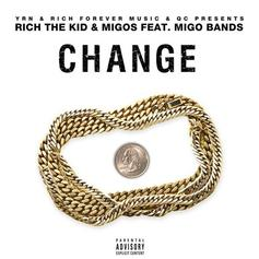 Migos & Rich The Kid - Change Feat. Migo Bands