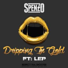 Spenzo - Dripping In Gold Feat. L.E.P. Bogus Boys