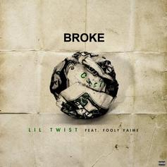 Lil Twist - Broke Feat. Fooly Faime